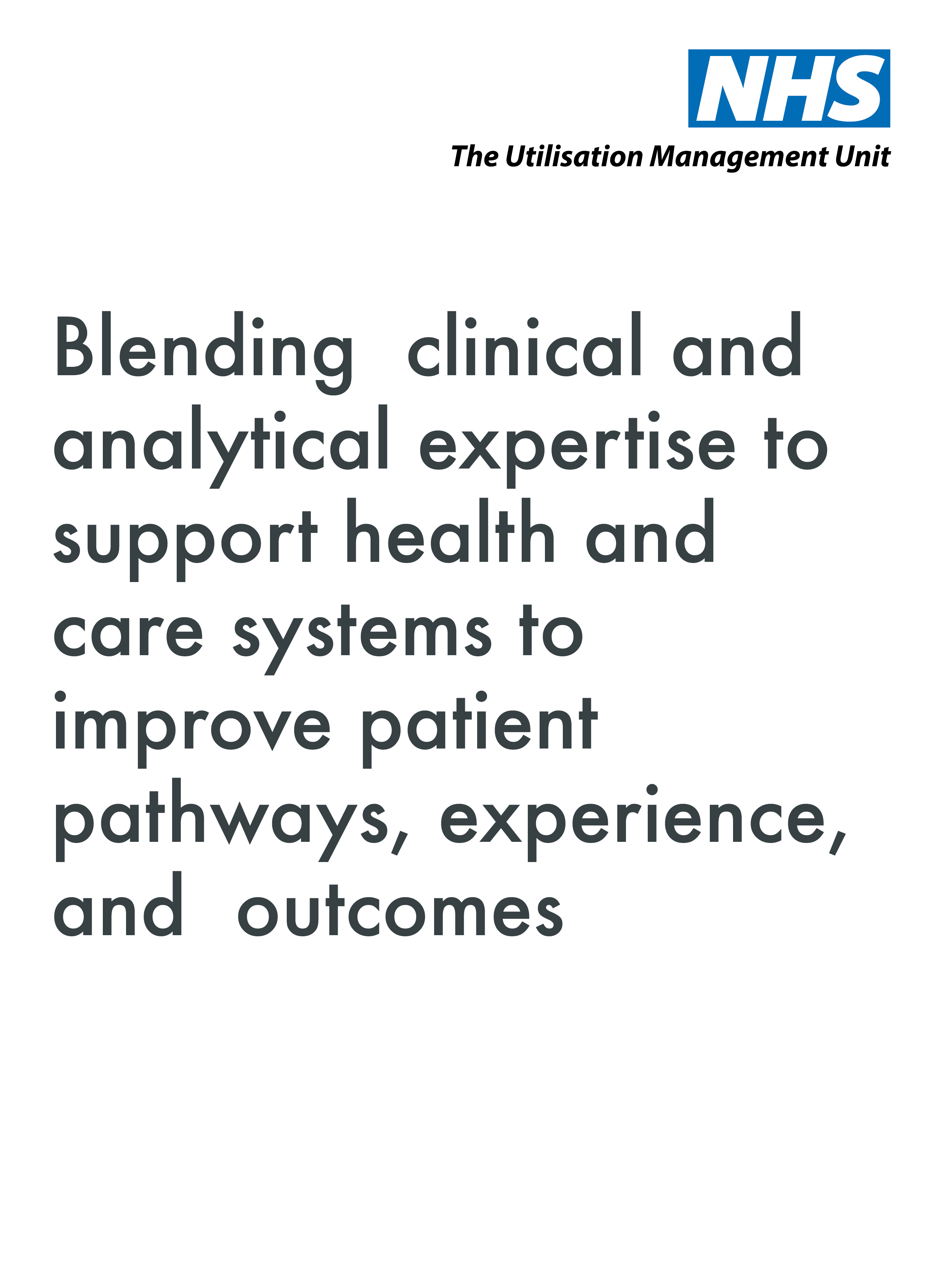 Blending clinical and analytical expertise to support health and care systems to improve patient pathways, experience, and outcomes