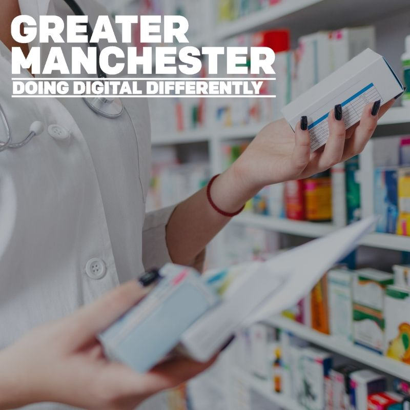 Pharmacy - Greater Manchester Doing Digital Differently