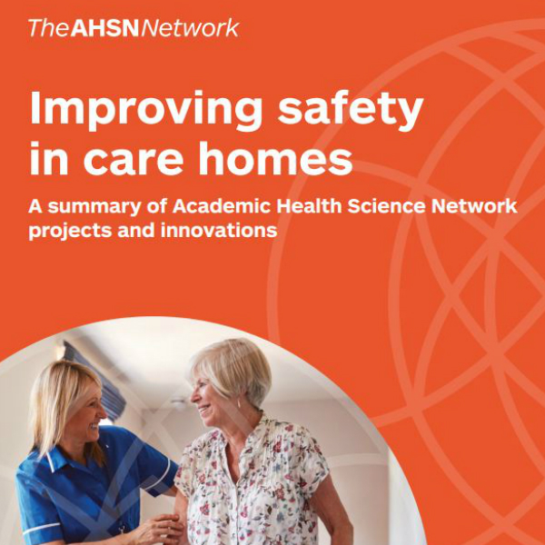 AHSN Network Improving safety in care homes report cover