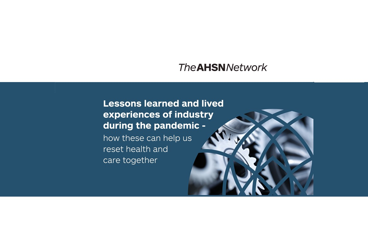 AHSN Network Industry Roundtable Lessons learned and lived experiences of industry during the pandemic – how these can help us reset health and care together