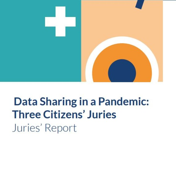 Data Sharing in a Pandemic: Three Citizens' Juries Report front cover