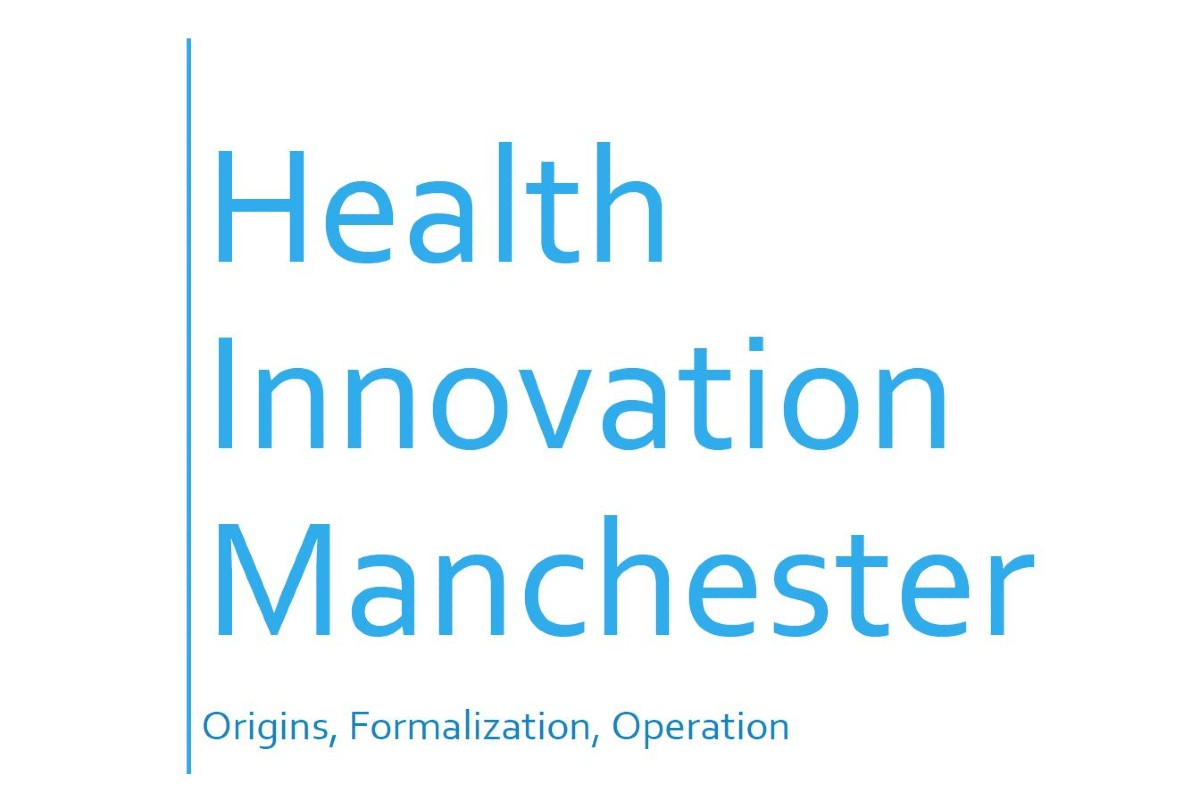 Report Front Cover - Health Innovation Manchester, Origins, Formalization, Operation